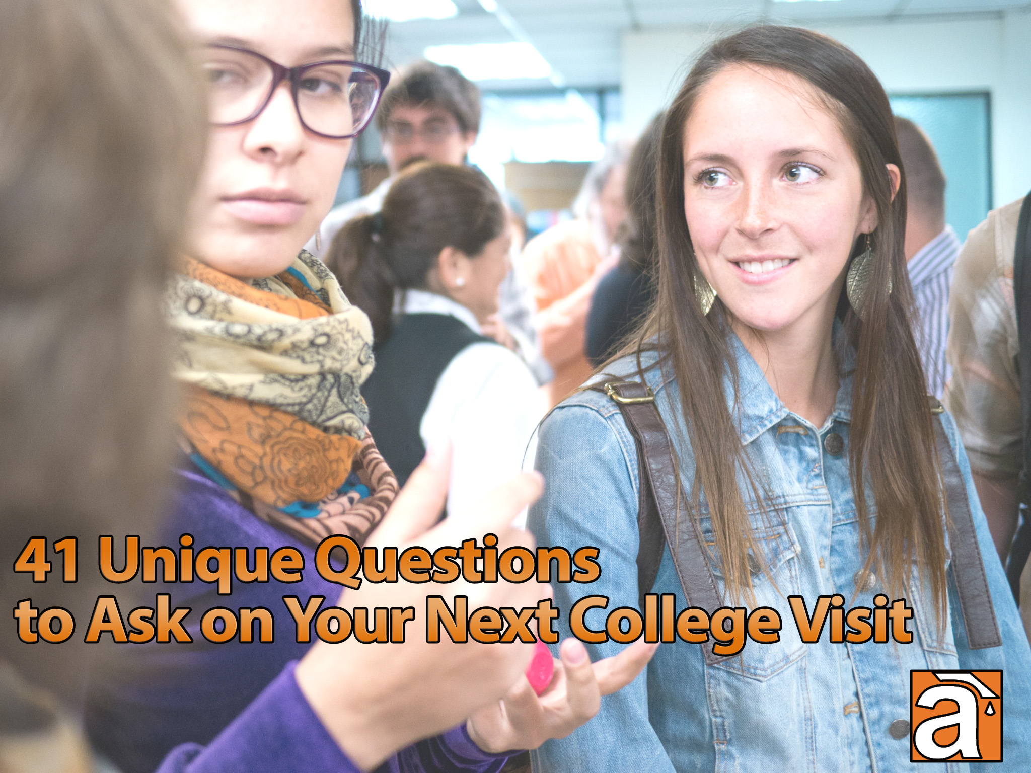 41 Unique Questions to Ask on Your Next College Visit